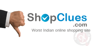 ShopClues - Worst Indian Online Shopping Site